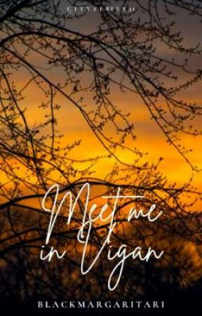 Meet Me In Vigan (City Series #1) by BlackMargaritari
