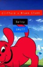 "Clifford x Blues Clues ""𝙎𝙈𝙐𝙏𝙏"" by SmashMyBuns22"