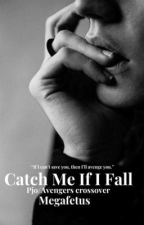 Catch Me If I Fall (PJO/Avengers Crossover) by megafetus