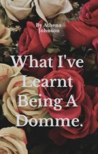 What I've Learned Being A Domme by AthyJohnson