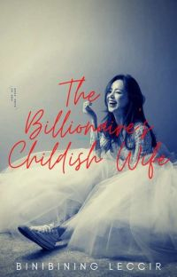 The Billionaire's Childish Wife cover