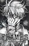 Frames (Mha Fanfic) cover