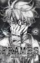 Frames (Mha Fanfic) by YuuNotYou