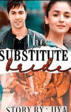 The Substitute Bride by Jiya2506