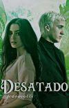 Desatado.© | +18 Draco Malfoy y tú (FANFIC HARRY POTTER) cover