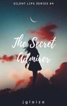 The Secret Admirer (Silent Lips Series #4) by jglaiza