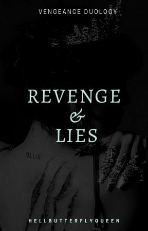Revenge & Lies [Vengeance Duology #2] by HellButterflyQueen