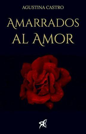 Amarrados al Amor #2  by xx_agusthina