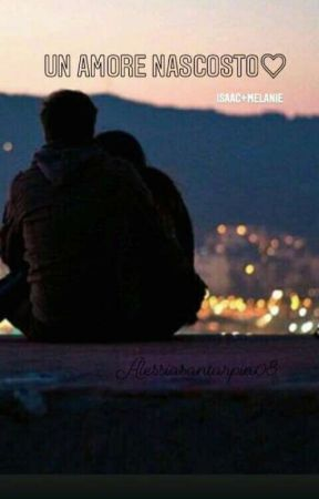 Un amore nascosto ♡                               ISAAC+MELANIE by alessiasantarpia08