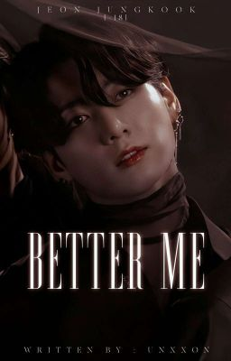 Better me ⋮ JJK⁺¹⁸
