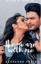 If You Are With Me by AkankshaKalia