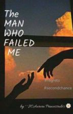 The Man Who Failed Me by abcz147