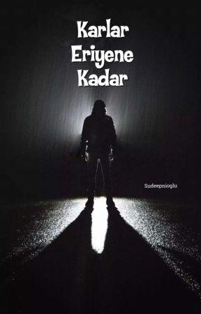 Karlar Eriyene Kadar by Sudeepnioglu