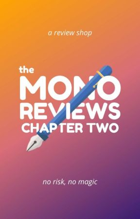 Mono Reviews Chapter Two [OPEN] by themonocommittee