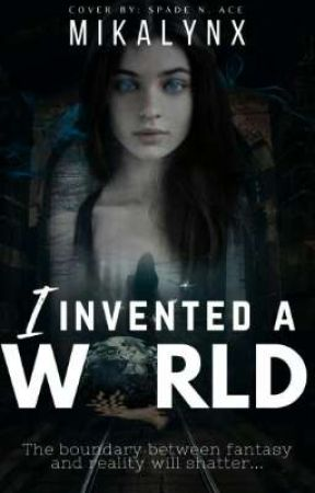 I Invented A World (One-Shot) by Mikalynx