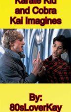 Karate Kid/Cobra Kai Imagines and Preferances by 80sLoverKay