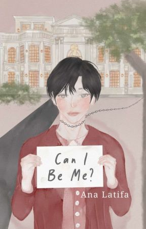 Can I Be Me? by Onlyana23