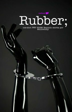 Rubber • Nammin by slutwitchy