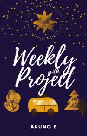 Weekly with Project by ArungE