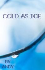 Cold As Ice by lets_get_loud_