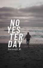 No Yesterday by smwritesalot