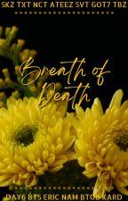 Breath of Death {SKZ} by undesignatedlover16