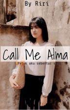 Call Me Alma by ayprxx
