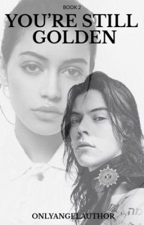You're Still Golden |H.S| by OnlyAngelAuthor