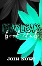 MAYLEA'S BOOK CLUB [OPEN] by MayleaClub