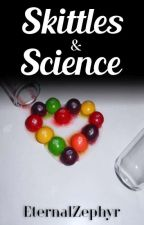 Skittles & Science (Old Version) ✔ by EternalZephyr