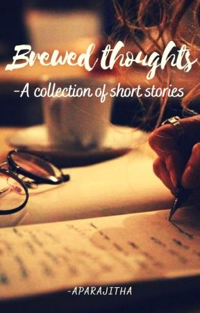 Brewed thoughts by Mortals_are_dumb