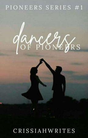 Dancers of Pioneer (Pioneer Series #1) by crissiahwrites