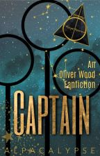 Captain - An Oliver Wood Fanfiction by Alpacalypse