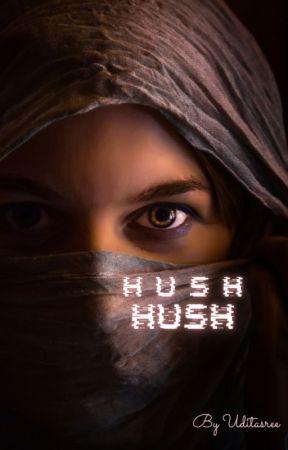 Hush Hush by Uditasree