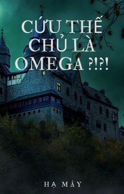 [Drahar] Cứu thế chủ là Omega?!?! [ABO] {Bản cũ}