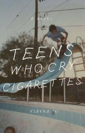 Teens Who Cry Cigarettes by ceiyuri
