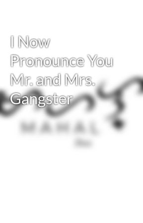 I Now Pronounce You Mr. and Mrs. Gangster by ashesandjack