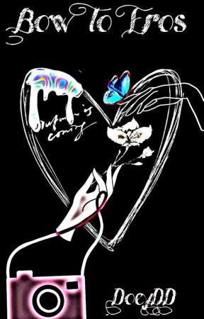 Bow To Eros (အချစ်နတ်ဘုရားထံဦးညွတ်ခြင်း)(အခ်စ္နတ္ဘုရားထံ ဦးၫြတ္ျခင္း) by DoeymyDoe
