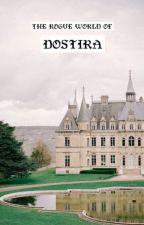 The Rogue World Of Dostira by janewardxo