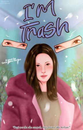 I'M TRASH by CintaBumiPertiwi