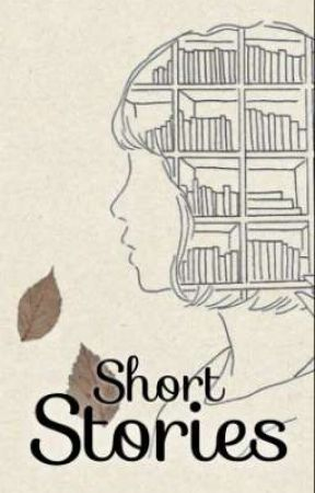 Short Stories Collection  by Thefantasicalcomm