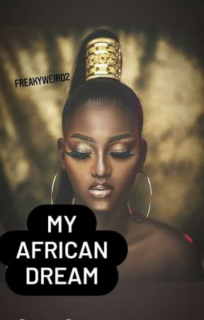 My African Dream [𝕮𝖔𝖒𝖎𝖓𝖌 𝕾𝖔𝖔𝖓] by Freakyweird2