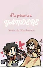 The Prince is a Yandere by MissApparition