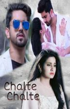 Chalte Chalte  by magical_AditiRathore