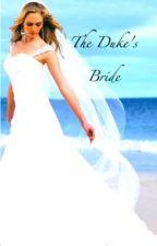 The Duke's Bride <3 by sweetheart_xo