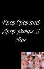 Kpop,Cpop,and Jpop Groups I Stan. by Stan_WEi_