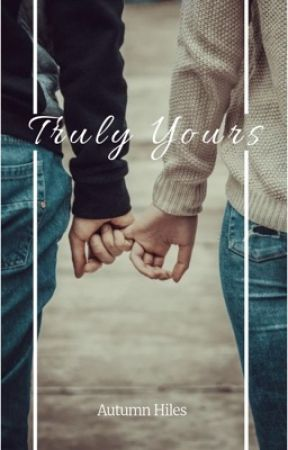 Truly Yours by autumnhiles7