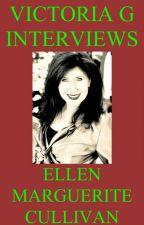 Victoria G Interviews Ellen Marguerite Cullivan by HelloVictoriaG