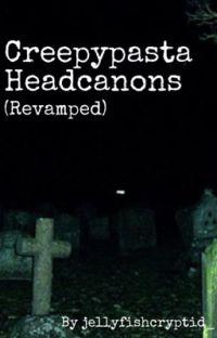 Creepypasta Headcanons (Revamped!) cover