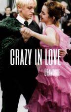 crazy in love | Dramione av inlovewdracomalfoy